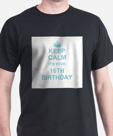 Keep Calm its your 16th Birthday - blue T-Shirt