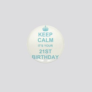 Keep Calm its your 21st Birthday Mini Button