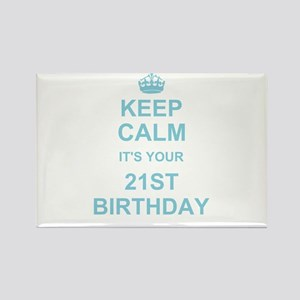 Keep Calm its your 21st Birthday Magnets