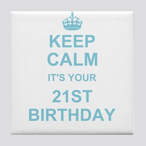 Keep Calm its your 21st Birthday Tile Coaster
