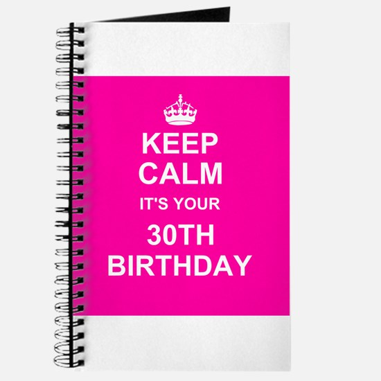 Keep Calm its your 30th Birthday Journal