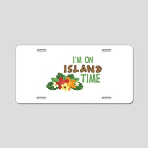 Im On Island Time Aluminum License Plate