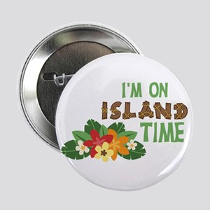 """Im On Island Time 2.25"""" Button"""