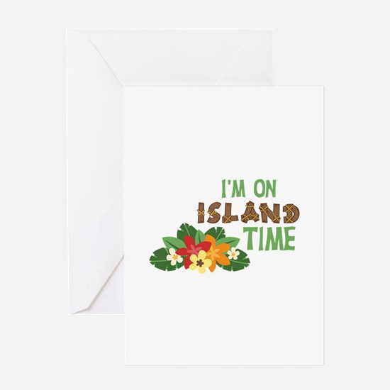 Im On Island Time Greeting Cards