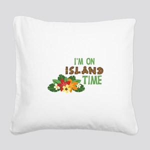 Im On Island Time Square Canvas Pillow