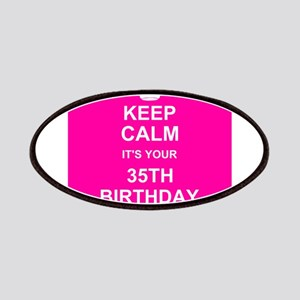 Keep Calm its your 35th Birthday Patches