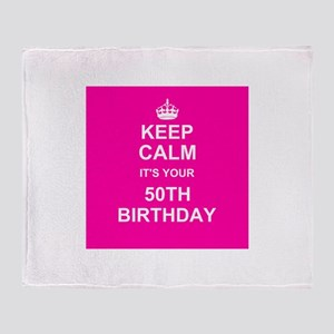 Keep Calm its your 50th Birthday Throw Blanket