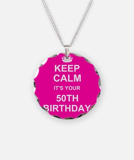 Keep Calm its your 50th Birthday Necklace