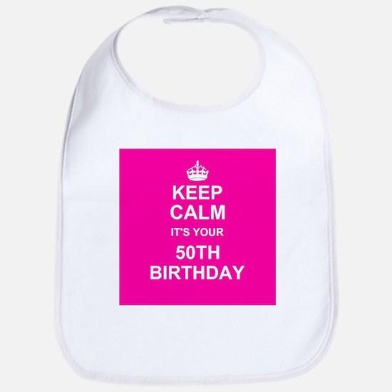 Keep Calm its your 50th Birthday Bib
