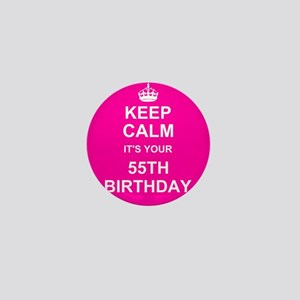 Keep Calm its your 55th Birthday Mini Button