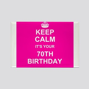 Keep Calm its your 70th Birthday Magnets