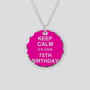 Keep Calm its your 75th Birthday Necklace Circle C