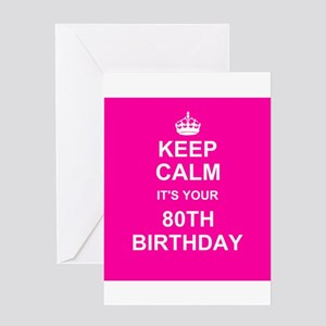Keep Calm its your 80th Birthday Greeting Cards