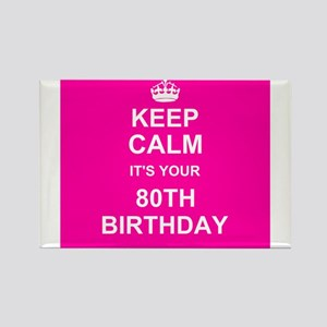Keep Calm its your 80th Birthday Magnets