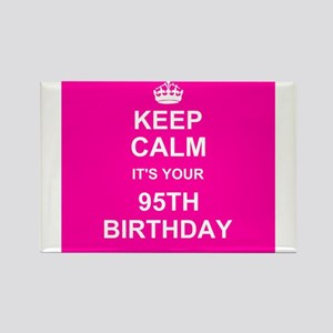 Keep Calm its your 95th Birthday Magnets