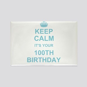 Keep Calm its your 100th Birthday Magnets