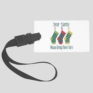 Dear Santa Please Bring More Yarn Luggage Tag