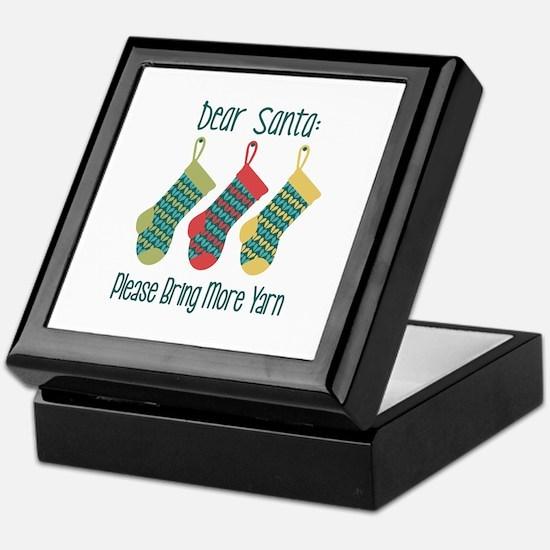 Dear Santa Please Bring More Yarn Keepsake Box
