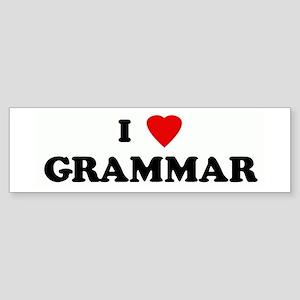 I Love GRAMMAR Bumper Sticker