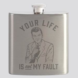 Your Life Is Not My Fault Flask