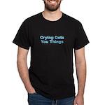 Crying Gets You Things - Men's Dark D Dark T-Shirt