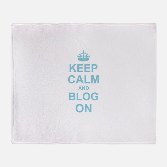 Keep Calm and Blog on Throw Blanket