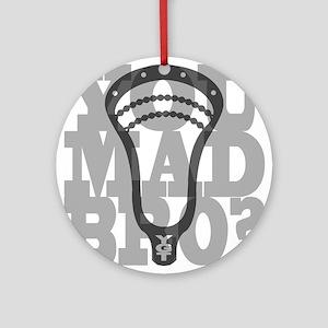 Lacrosse YouMadBro Ornament (Round)