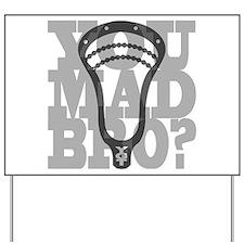 Lacrosse YouMadBro Yard Sign