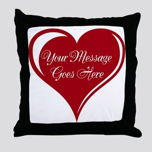 Your Custom Message in a Heart Throw Pillow