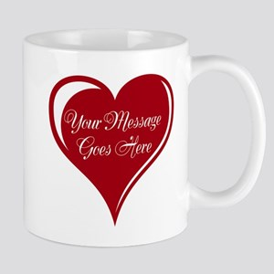 Your Custom Message in a Heart Mugs