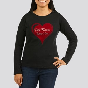 Your Custom Message in a Heart Long Sleeve T-Shirt