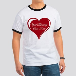 Your Custom Message in a Heart T-Shirt