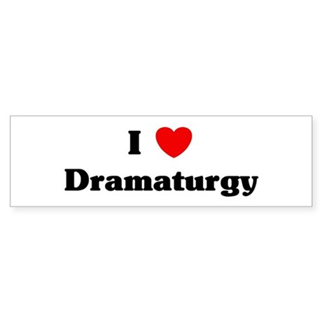 I Love Dramaturgy Bumper Sticker