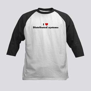 I Love Distributed systems Kids Baseball Jersey