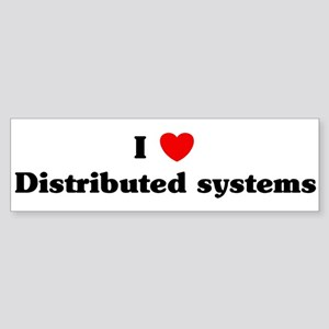 I Love Distributed systems Bumper Sticker