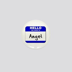 hello my name is angel Mini Button