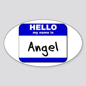 hello my name is angel Oval Sticker
