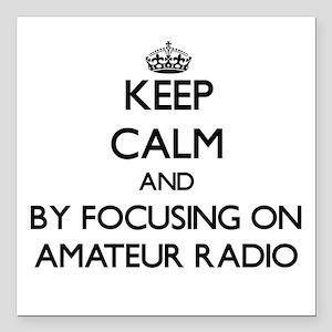 Keep calm by focusing on Amateur Radio Square Car