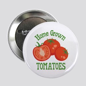 """Home Grown TOMATOES 2.25"""" Button"""