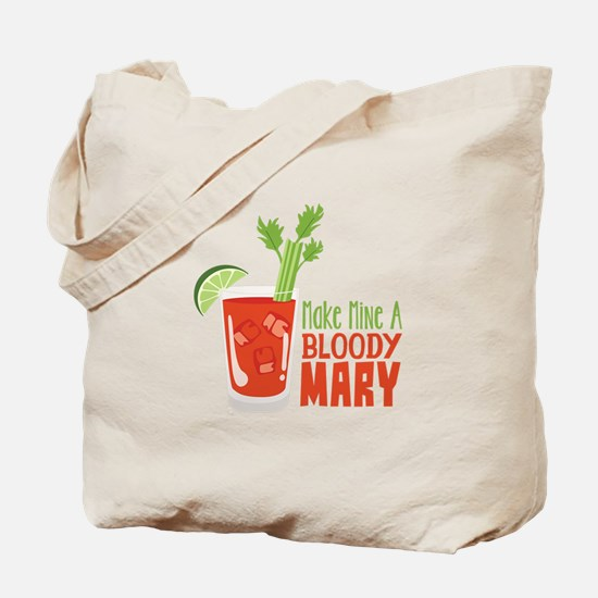Make Mine A BLOODY MARY Tote Bag