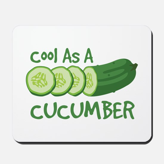 Cool As A CUCUMBER Mousepad