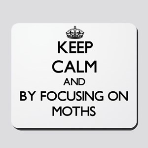 Keep calm by focusing on Moths Mousepad