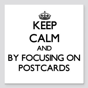 Keep calm by focusing on Postcards Square Car Magn