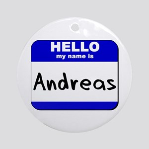hello my name is andreas  Ornament (Round)