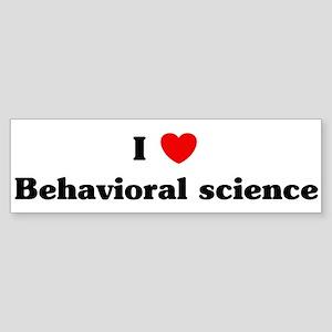 I Love Behavioral science Bumper Sticker