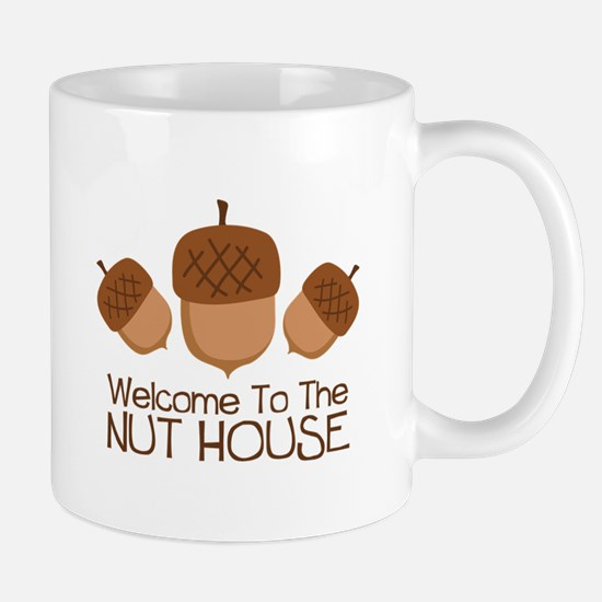 Welcome To The Nut House Mugs