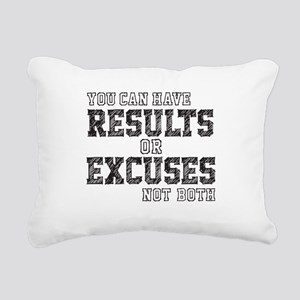 you can have RESULTS or EXCUSES not both Rectangul