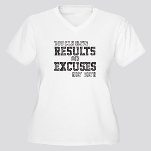 you can have RESULTS or EXCUSES not both Plus Size