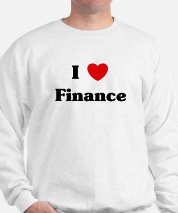 I Love Finance Sweatshirt