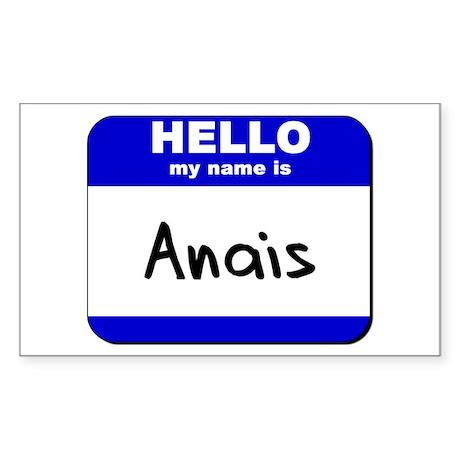 hello my name is anais Rectangle Sticker